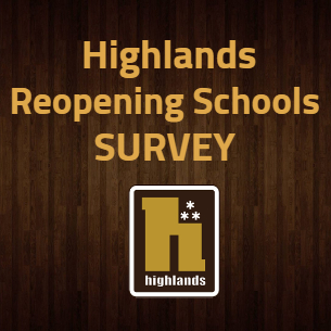 Highlands Schools Reopening Survey for Parents/Guardians