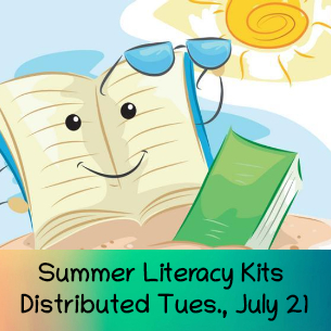 K through 4 Summer Literacy Kits Distributed TOMORROW, July 21!