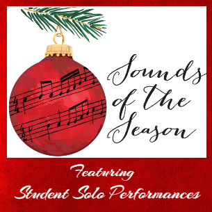 Sounds of the Season: Student Solo Performances